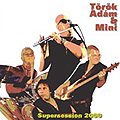 Török Ádám & Mini - Supersession 2000